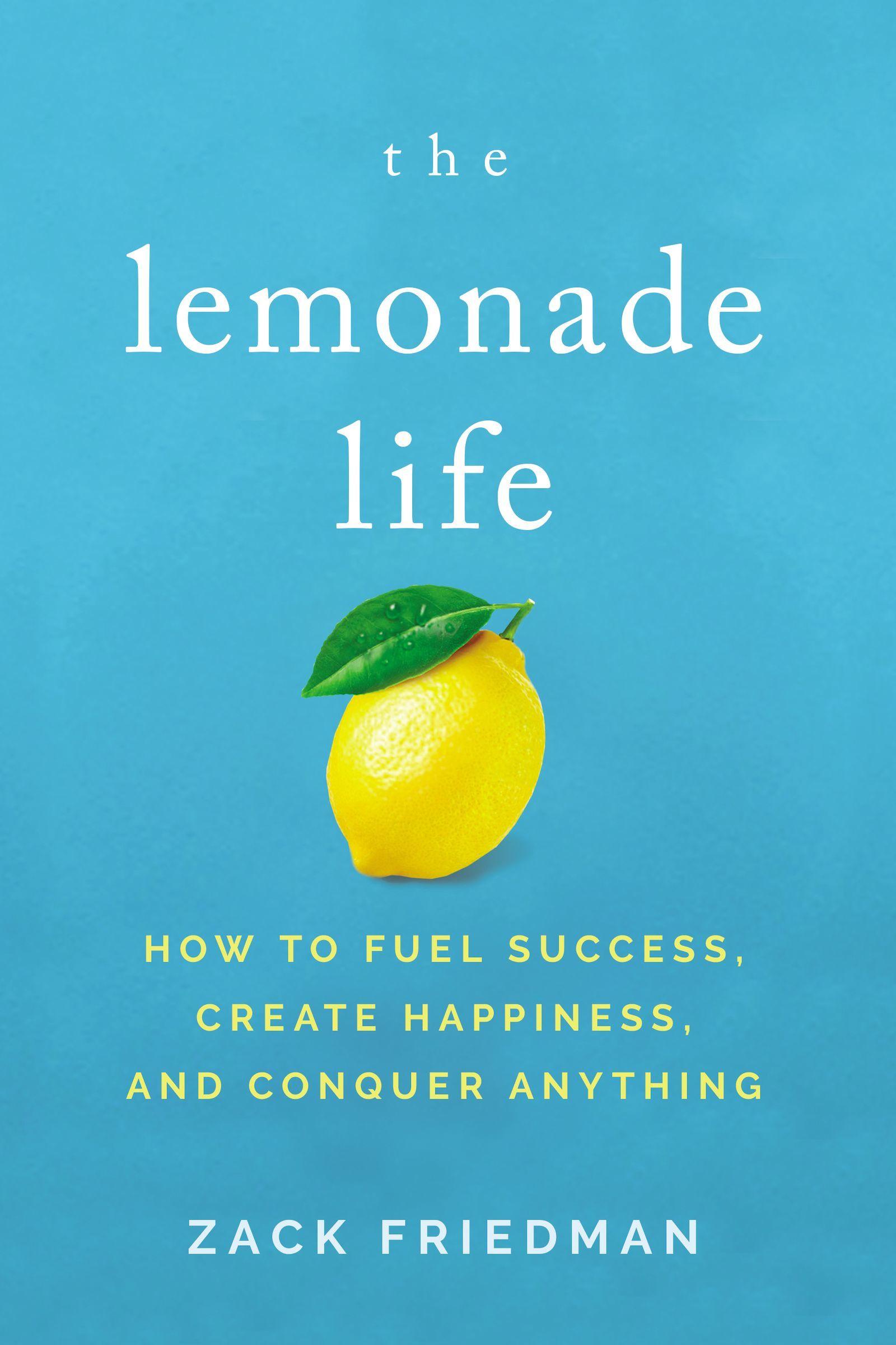 The Lemonade Life How to Fuel Succ