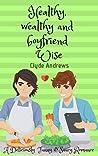 Healthy, Wealthy and Boyfriend Wise (Cute Gay Romance #1)