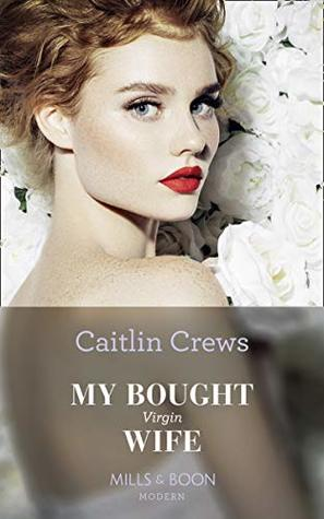 My Bought Virgin Wife by Caitlin Crews