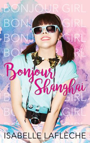 Bonjour Shanghai (Bonjour Girl  #2)