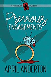 Previous Engagements (Press Pass Cozy Mysteries, #1)