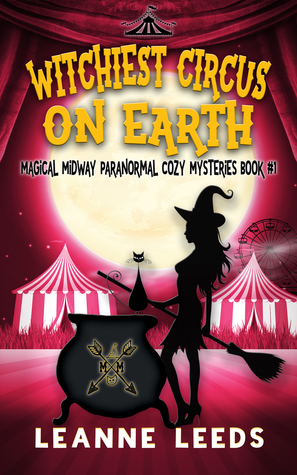 Witchiest Circus on Earth (Magical Midway, #1)