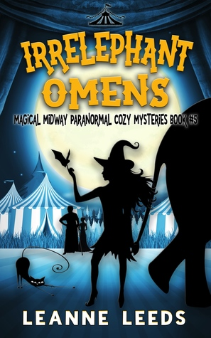 Irrelephant Omens (Magical Midway, #5)