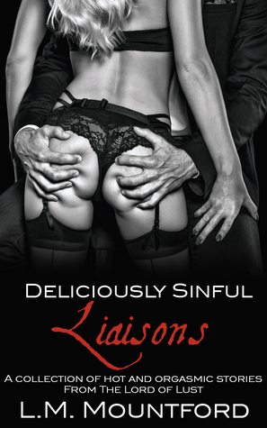 Deliciously Sinful Liaisons by L.M. Mountford