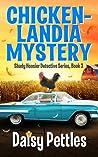 Chickenlandia Mystery (Shady Hoosier Detective Agency, #3)