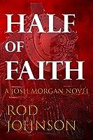 Half of Faith (Josh Morgan Novels #1)
