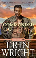 Commanded to Love: A Long Valley Military Romance Novel – Book 2