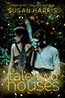 A Tale of Two Houses (Defy The Stars #1)