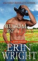 Bloom of Love: A Long Valley Romance Novel – Book 10