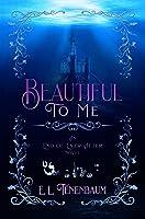 Beautiful To Me: A Little Mermaid Retelling