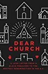 Book cover for Dear Church: A Love Letter from a Black Preacher to the Whitest Denomination in the US