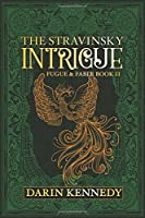 The Stravinsky Intrigue (Fugue & Fable)