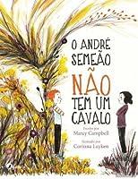 O André Semeão Não Tem um Cavalo