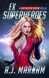 Ex-Superheroes (Ex-Superheroes, #1)