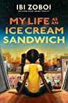 My Life as an Ice Cream Sandwich - Ibi Zoboi