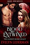 Blood Entwined (The Laurent Blood Legacy / Magic, New Mexico Book 44)