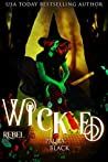 Wicked Rebel (Wicked Origins #3)