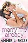 Marry Me Already (Sinful Desires #5)