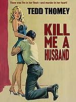 Kill Me a Husband