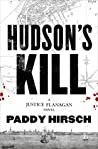 Hudson's Kill: A Justice Flanagan Thriller