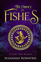 The Prince of Fishes (A Fairy Tale Retold, #2)