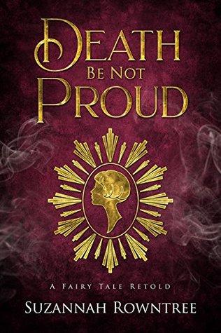 Death Be Not Proud (A Fairy Tale Retold, #4)