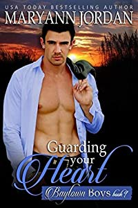 Guarding Your Heart (Baytown Boys #9)