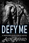 Defy Me (Dragons Love Curves #6) pdf book review free