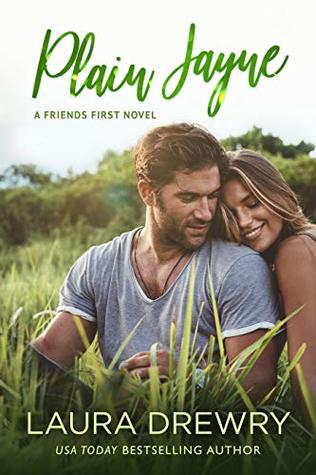 Plain Jayne (Friends First, #1) by Laura Drewry