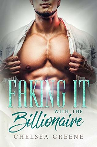 Faking it with the Billionaire: A Secret Baby, Marriage-of-Convenience Romance (Sexy Fake Marriages Book 1)