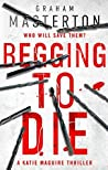 Begging to Die (Katie Maguire, #10)