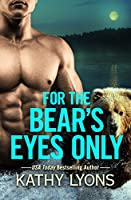 For the Bear's Eyes Only (Grizzlies Gone Wild, #3)