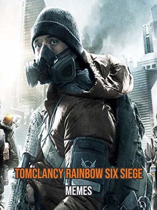 Funny Tom Clancy Rainbow Six Siege Memes By Cult Hekrem