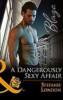 A Dangerously Sexy Affair (The Dangerous Bachelors Club #2)