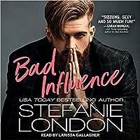 Bad Influence (Bad Bachelors, #3)
