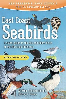 East Coast Seabirds: A Visual Guide to the Sea and Shore Birds of the Maritime Provinces