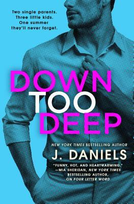 Down Too Deep (Dirty Deeds, #4)