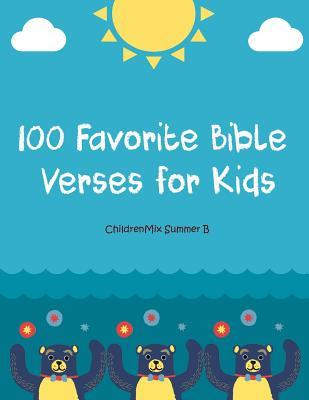 100 Favorite Bible Verses for Kids: Just Print and Teach! This