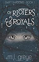 Of Rioters & Royals