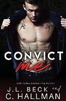 Convict Me (Broken Heroes #1)