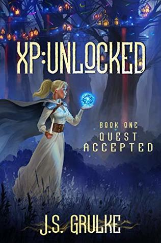 Quest Accepted (XP: Unlocked Book One) A LitRPG Fantasy Series