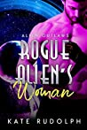 Rogue Alien's Woman (Alien Outlaws, #1)
