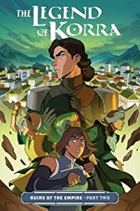 The Legend of Korra: Ruins of the Empire, Part Two (Ruins of the Empire, #2)