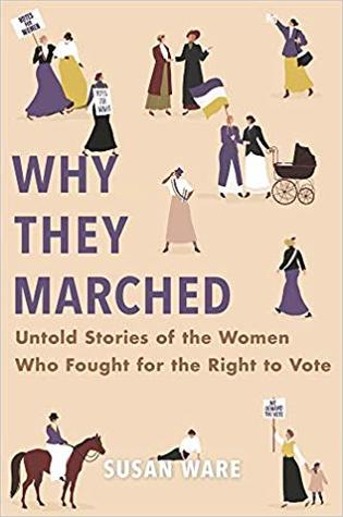 Why They Marched by Susan Ware