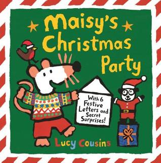 Maisy's Christmas Party: With 6 Festive Letters and Secret Surprises!