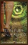 Teen Fury: Unleashed (Teen Fury, Book One)