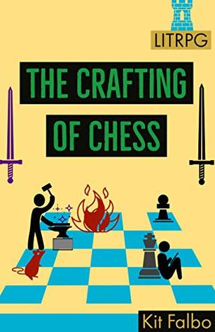 The Crafting of Chess