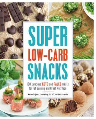 Super Low-Carb Snacks by Martina Šlajerová