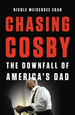 Chasing Cosby by Nicole Weisensee Egan