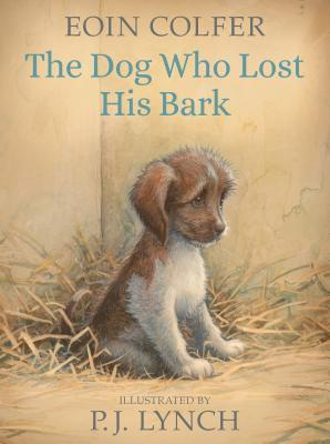 The Dog Who Lost His Bark (Eoin Colfer; illus. by P.J. Lynch)